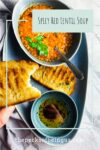 spicy red lentil soup with grilled bread and Aleppo pelpper olive oil!
